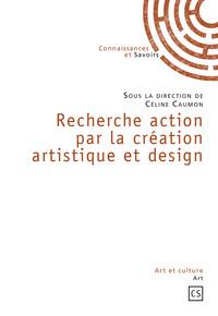 RECHERCHE ACTION PAR LA CREATION ARTISTIQUE ET DESIGN