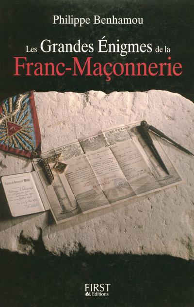 LES GRANDES ENIGMES DE LA FRANC-MACONNERIE