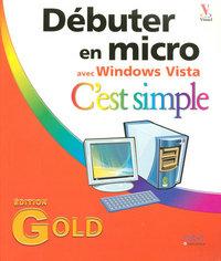 DEBUTER EN MICRO C'EST SIMPLE EDITION GOLD - ED WINDOWS VISTA