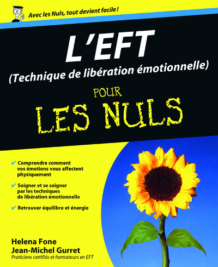 EFT (TECHNIQUES DE LIBERATION EMOTIONNELLE) POUR LES NULS (L')