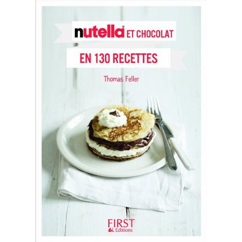 LE PETIT LIVRE DE - NUTELLA ET CHOCOLAT EN 130 RECETTES