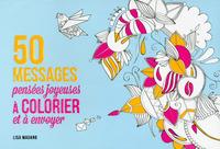 50 MESSAGES A COLORIER - PENSEES JOYEUSES