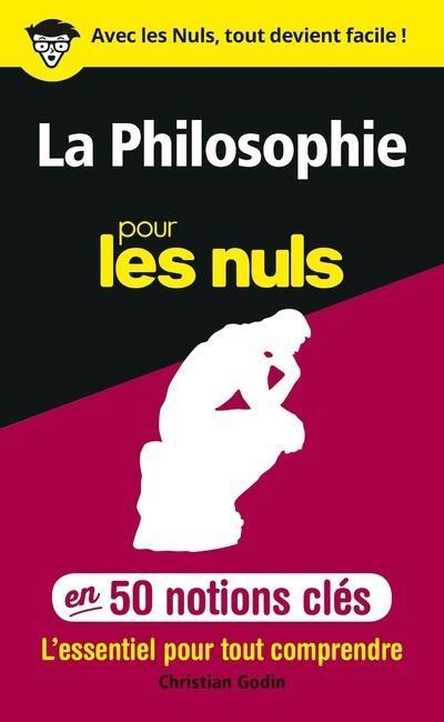 50 NOTIONS CLES SUR LA PHILOSOPHIE POUR LES NULS
