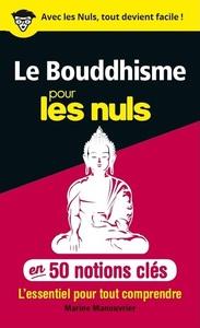 50 NOTIONS CLES SUR LE BOUDDHISME POUR LES NULS