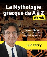 LA MYTHOLOGIE GRECQUE DE A A Z POUR LES NULS