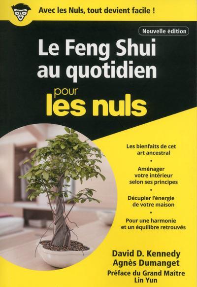 LE FENG SHUI AU QUOTIDIEN POCHE POUR LES NULS