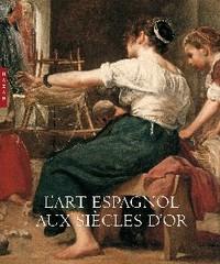 L'ART ESPAGNOL AUX SIECLES D'OR