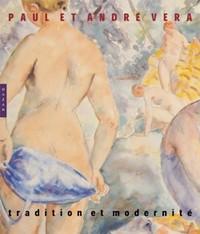 PAUL ET ANDRE VERA. TRADITION ET MODERNITE