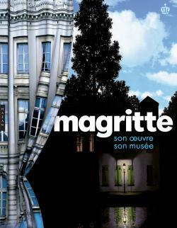 MAGRITTE SON OEUVRE, SON MUSEE