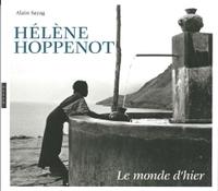HELENE HOPPENOT. LE MONDE D'HIER (1933-1956)