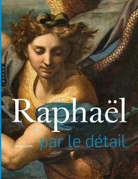 RAPHAEL PAR LE DETAIL