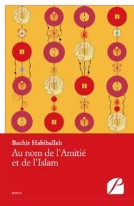 AU NOM DE L'AMITIE ET DE L'ISLAM