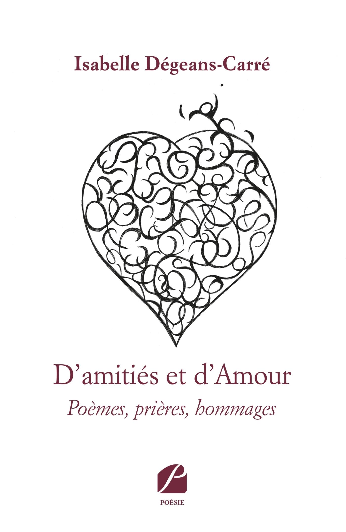 D'AMITIES ET D'AMOUR - POEMES, PRIERES, HOMMAGES