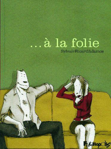 ... A LA FOLIE