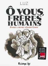 O VOUS, FRERES HUMAINS