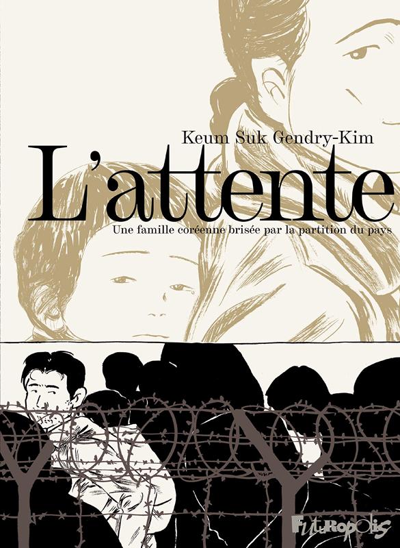 L'attente - une famille coreenne brisee par la partition du pays