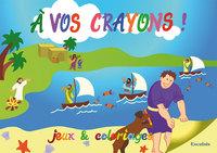 A VOS CRAYONS 1. JEUX ET COLORIAGES