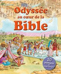ODYSSEE AU COEUR DE LA BIBLE. 20 AVENTURES AUX TEMPS BIBLIQUES