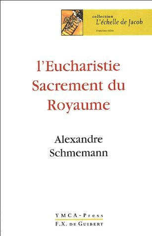 L'EUCHARISTIE - SACREMENT DU ROYAUME