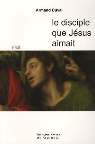 LE DISCIPLE QUE JESUS AIMAIT