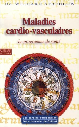 MALADIES CARDIO-VASCULAIRES - HILDEGARDE DE BINGEN, LE PROGRAMME DE SANTE