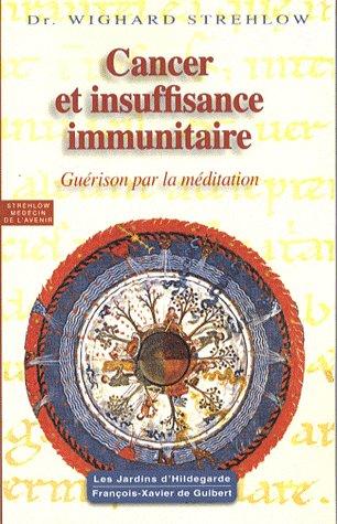 CANCER ET INSUFFISANCE IMMUNITAIRE - GUERISON PAR LA MEDITATION