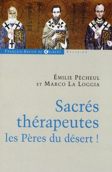 SACRES THERAPEUTHES - LES PERES DU DESERT !