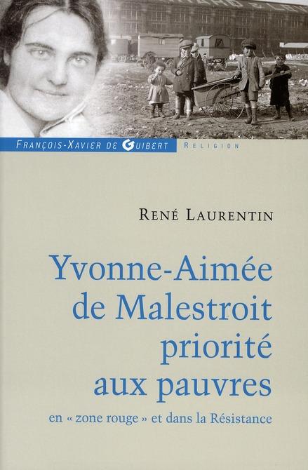 YVONNE-AIMEE DE MALESTROIT - PRIORITE AUX PAUVRES EN ZONE ROUGE ET DANS LA RESISTANCE