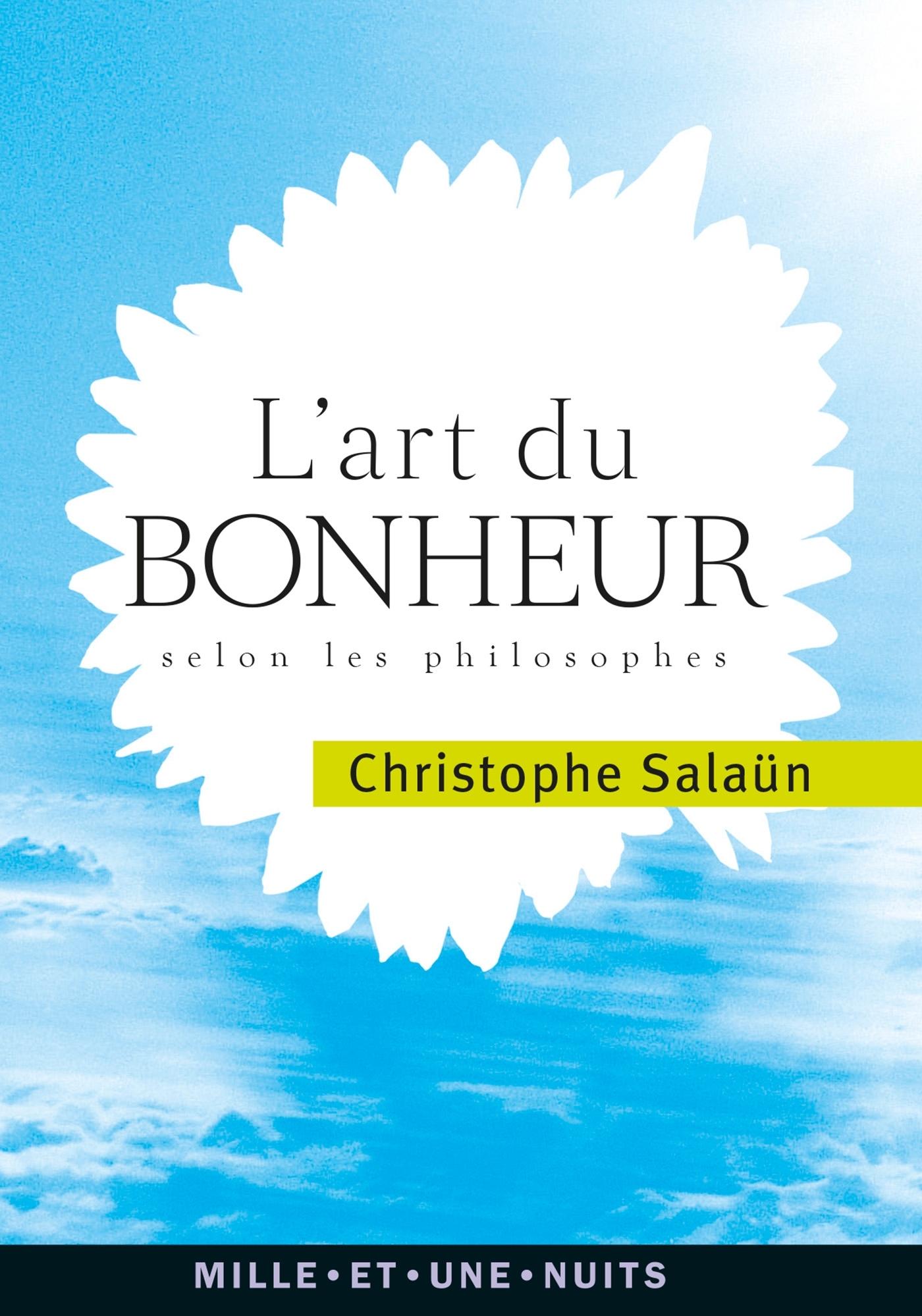 L'ART DU BONHEUR - SELON LES PHILOSOPHES