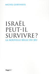 ISRAEL PEUT-IL SURVIVRE