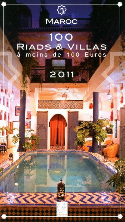 MAROC 100 RIADS & VILLAS A MOINS DE 100 EUROS 2011