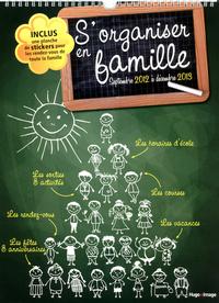 S'ORGANISER EN FAMILLE SEPTEMBRE 2012 A DECEMBRE 2013