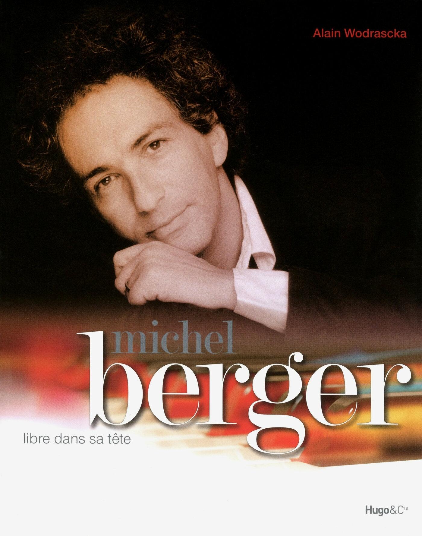 MICHEL BERGER, LIBRE DANS SA TETE