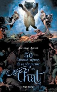 50 BONNES RAISONS DE SE REINCARNER EN CHAT