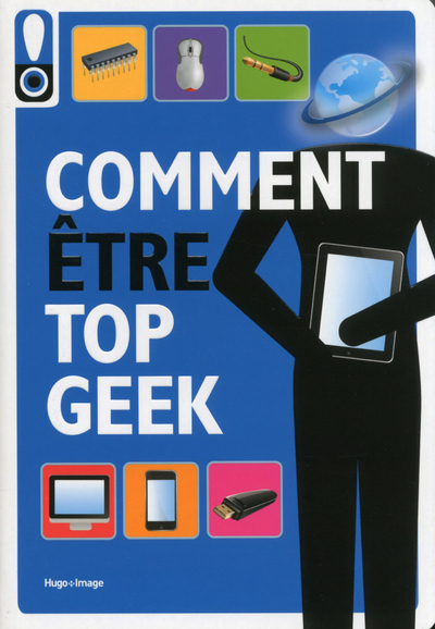 COMMENT ETRE TOP GEEK