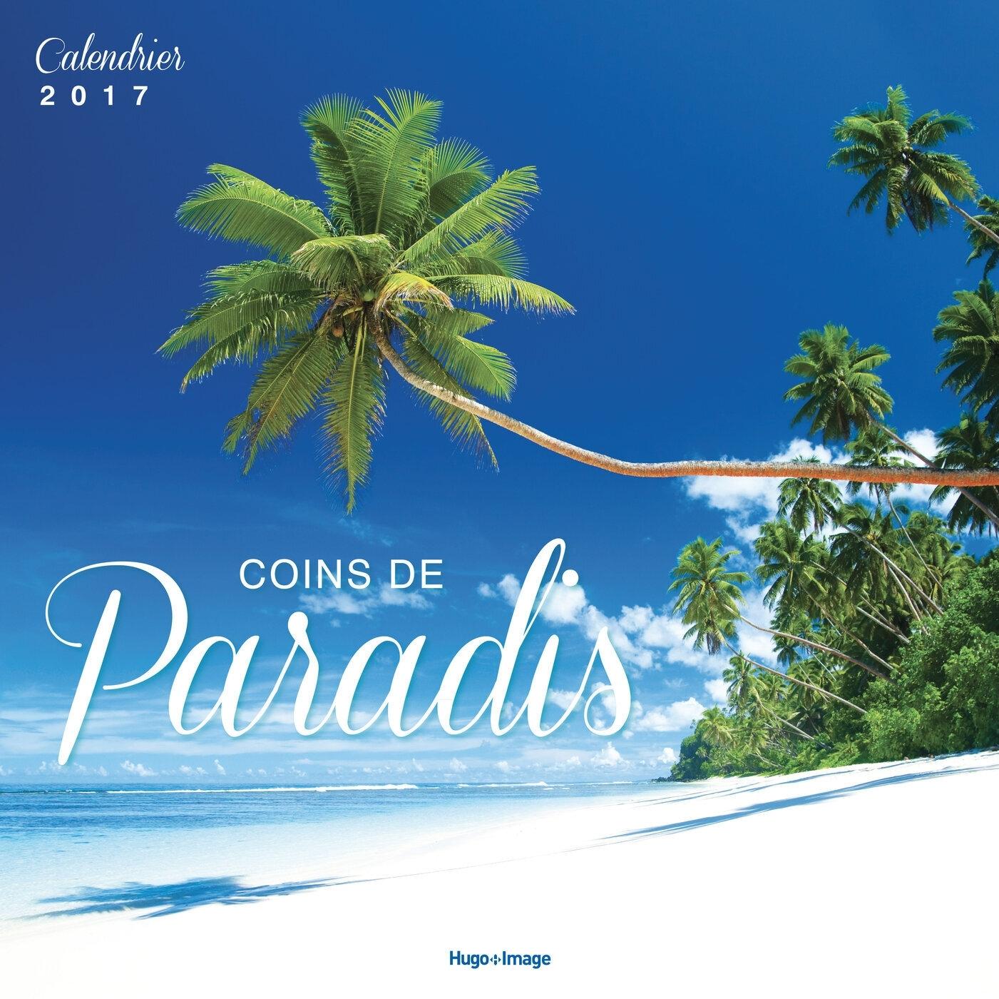CALENDRIER MURAL COINS DE PARADIS 2017