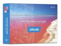 L'AGENDA-CALENDRIER INCROYABLE NATURE - USHUAIA 2020