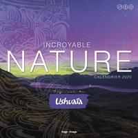CALENDRIER MURAL INCROYABLE NATURE USHUAIA 2020