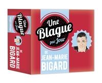 UNE BLAGUE PAR JOUR DE JEAN-MARIE BIGARD 2020