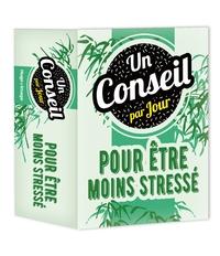 UN CONSEIL PAR JOUR POUR ETRE MOINS STRESSE 2020