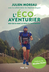 L'ECO-AVENTURIER - MON TOUR DE FRANCE AU SERVICE DE L'ENVIRONNEMENT