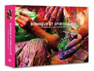 L'AGENDA-CALENDRIER BONHEUR ET SPIRITUALITE 2021
