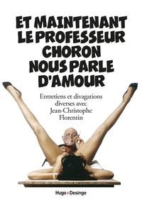 ET MAINTENANT LE PROFESSEUR CHORON NOUS PARLE D'AMOUR