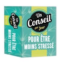 UN CONSEIL PAR JOUR POUR ETRE MOINS STRESSE 2022