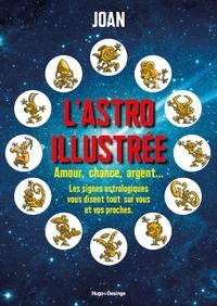 L'ASTRO ILLUSTREE - AMOUR, CHANCE, ARGENT, GLOIRE ET BEAUTE... LES SIGNES ASTROLOGIQUES S'AMUSENT A