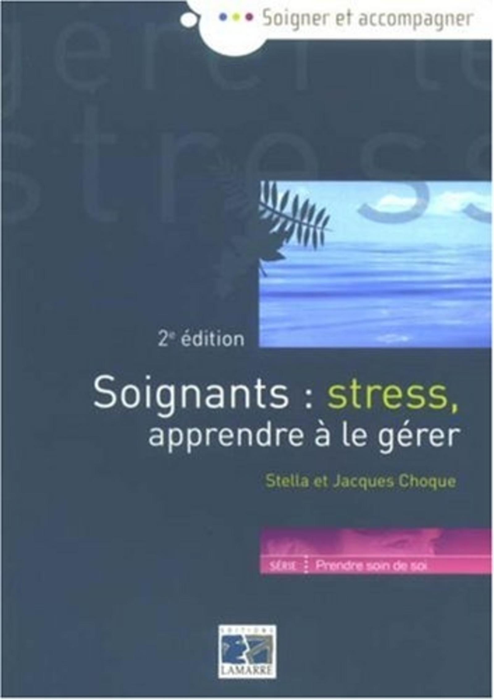 SOIGNANTS STRESS APRRENDRE A LE GERER 2EME EDITION