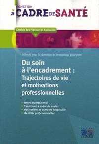 DU SOIN A L'ENCADREMENT: TRAJECTOIRES DE VIE ET MOTIVATIONS PROFESSIONNELLES