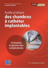 GUIDE PRATIQUE DES CHAMBRES A CATHETER IMPLANTABLES - UTILISATION ET GESTION DES IMPLICATIONS
