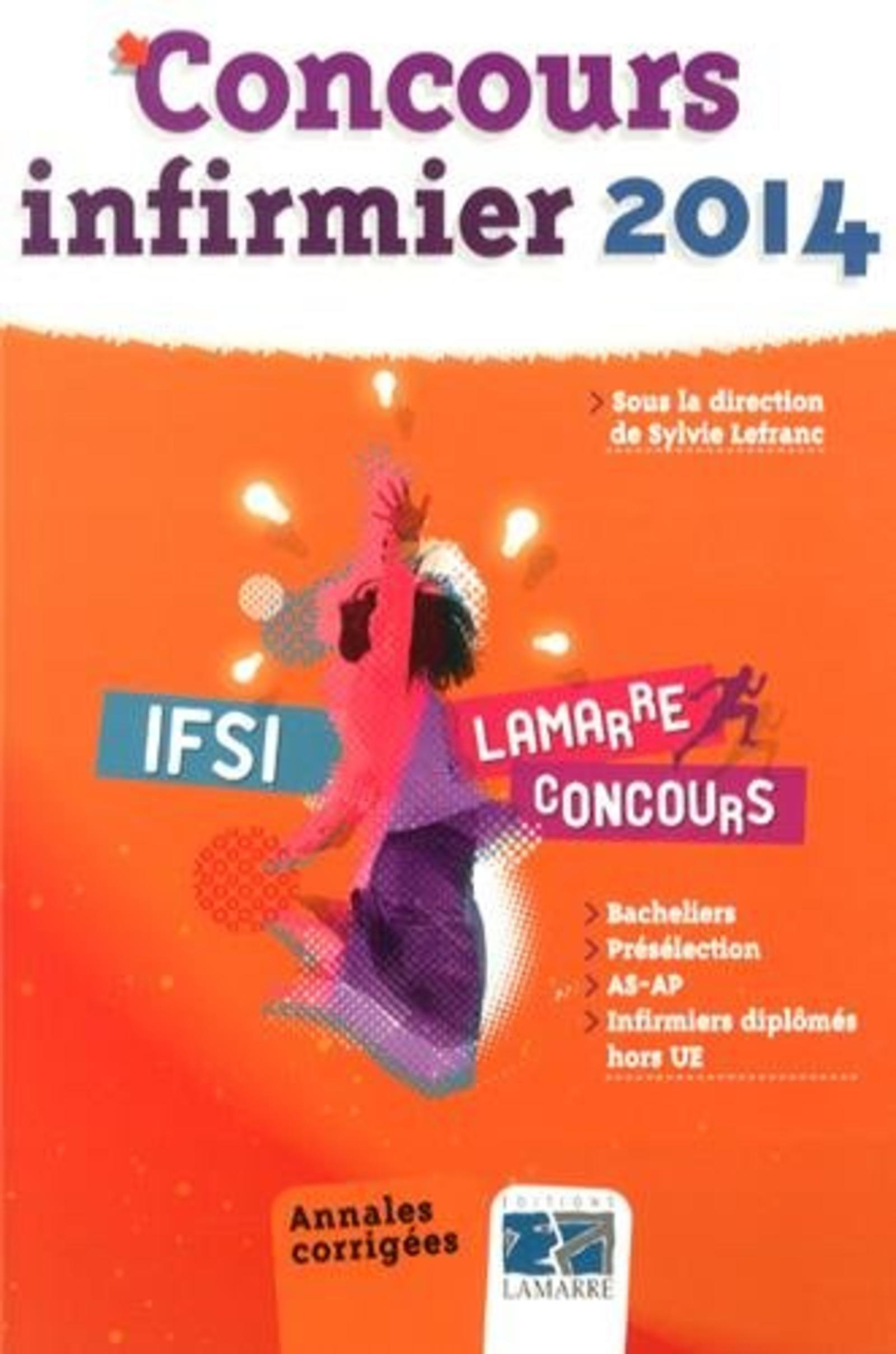 PACK CONCOURS INFIRMIER 2013 2014 - ANNALES CORRIGEES