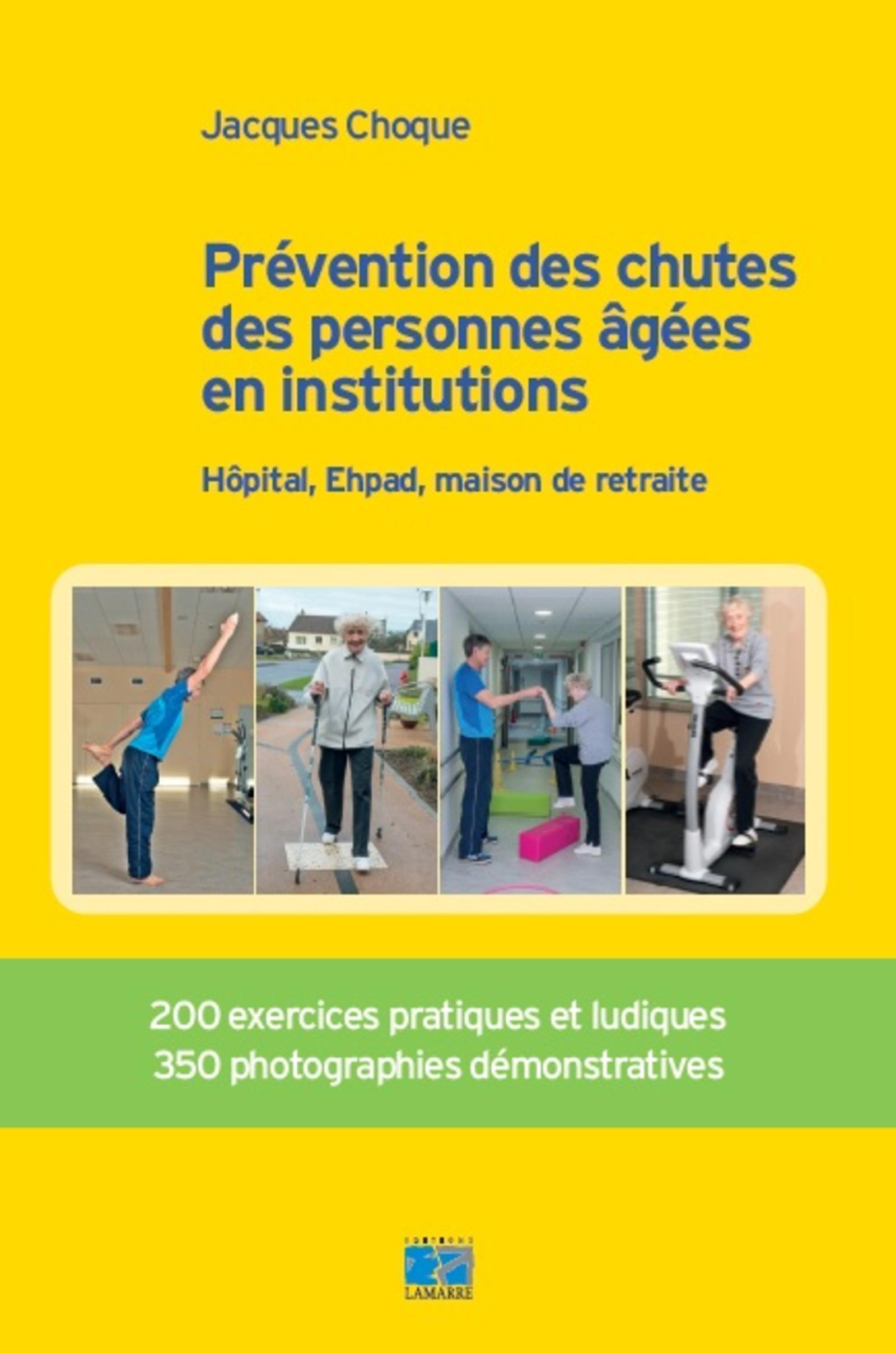 PREVENTION DES CHUTES DES PERSONNES AGEES EN INSTITUTION - HOPITAL, EHPAD, MAISON DE RETRAITE. 200 E